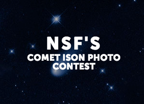 NSF's Comit ISON Photo Contest