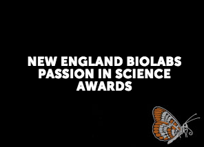 New England Biolabs Passion in Science Awards